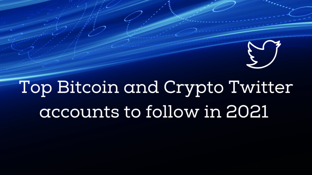 Top Bitcoin And Crypto Twitter Accounts To Follow In 2021 Cryptomarketeer